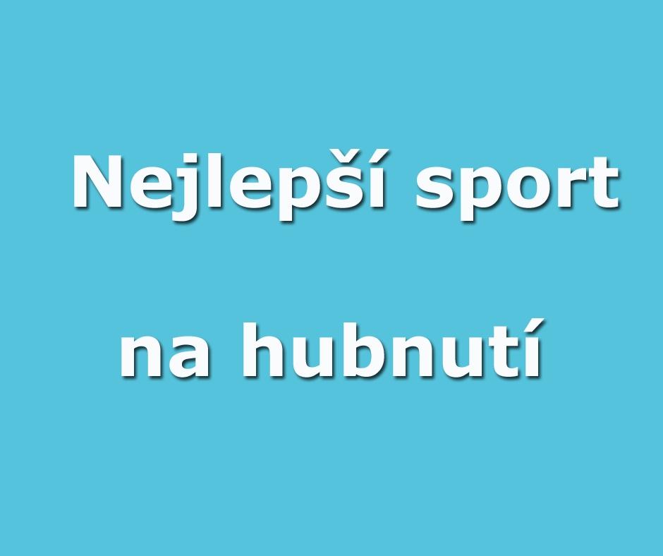 Nejlepší sport na hubnutí